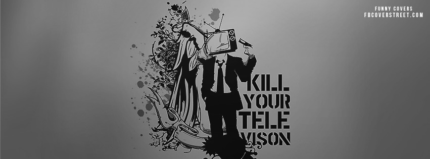 Kill Your Television Facebook Cover