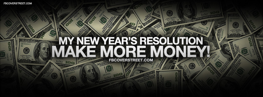 New Years Resolution Make More Money Facebook Cover