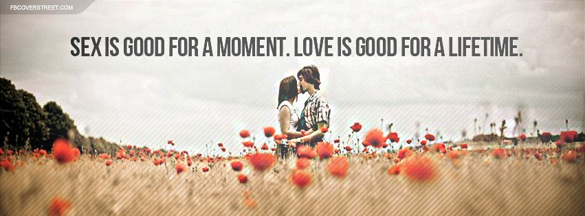 Love Is Good For A Lifetime Quote Facebook Cover