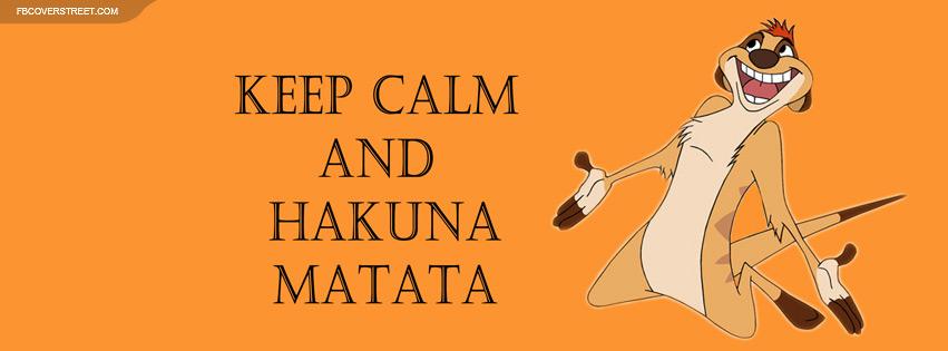 Keep Calm And Hakuna Matata Facebook cover