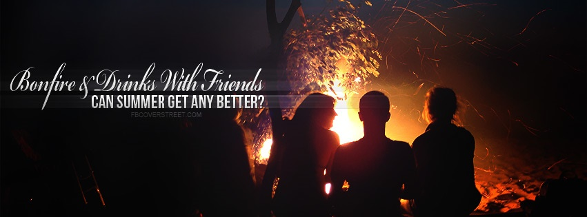 Bonfire And Drinks With Friends Facebook Cover