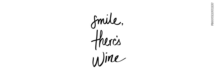Smile Theres Wine  Facebook cover