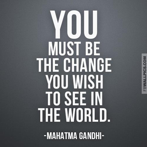 Mahatma Gandhi Be The Change Wisdom Quote  Facebook picture