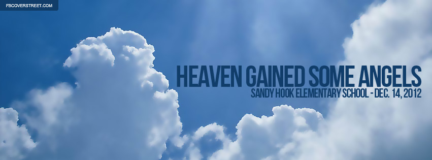 Heaven Gained Some Angels Sandy Hook Elementary Facebook Cover