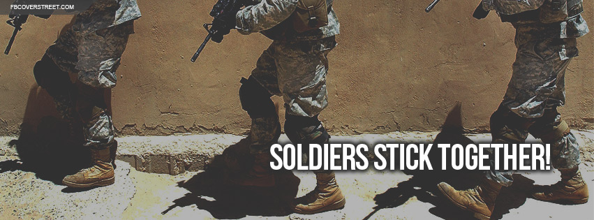 Soldiers Stick Together US Army Facebook Cover