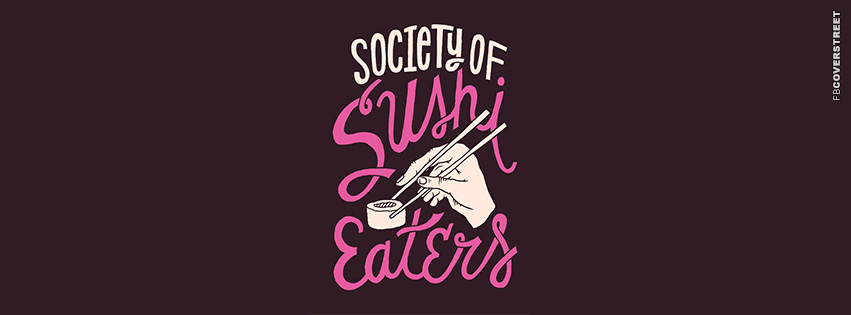 Society of Sushi Eaters  Facebook cover