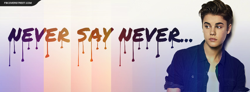 Justin Bieber Never Say Never Facebook Cover