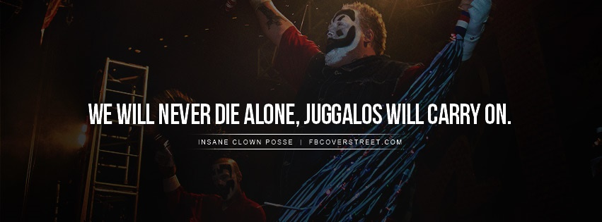 Insane Clown Posse Juggalo Chant Quote Facebook Cover