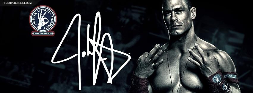John Cena Hustle Loyalty Respect Facebook Cover Fbcoverstreetcom