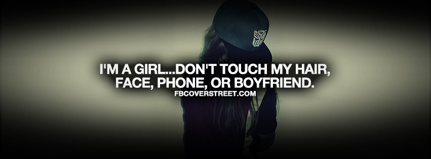 Im a girl dont touch quote facebook cover fbcoverstreet im a girl dont touch quote thecheapjerseys Choice Image