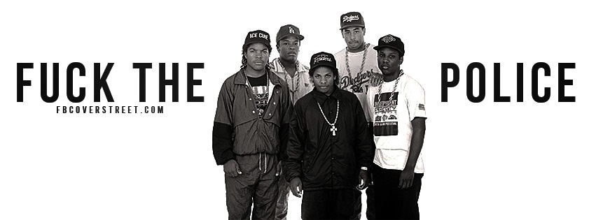 NWA F*ck The Police Facebook Cover