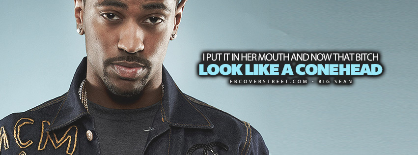 Look Like A Conehead Big Sean Lyrics Quote Facebook Cover