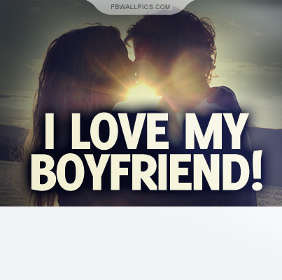 I Love My Boyfriend Quote Facebook picture