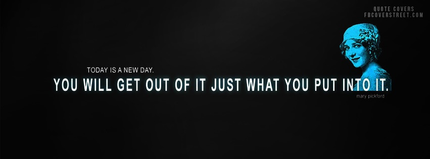 Get What You Put In To It Facebook cover