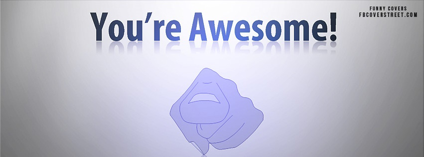 Youre Awesome Blue Facebook Cover