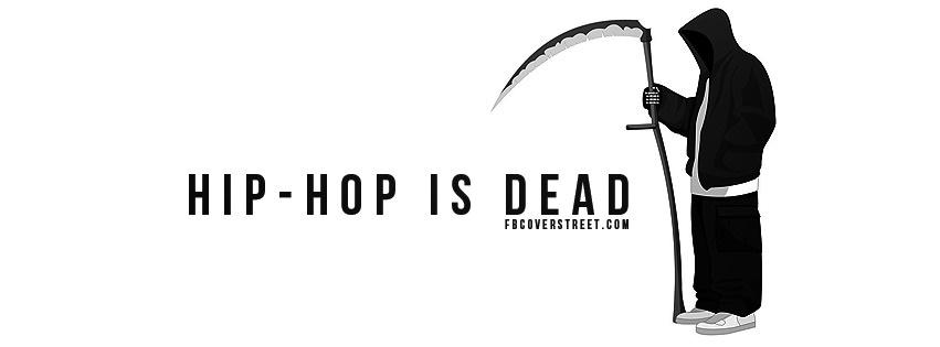 Hip Hop Is Dead Facebook Cover