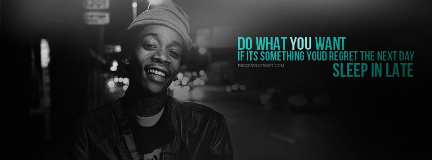 Wiz Khalifa Do What You Want Facebook Cover