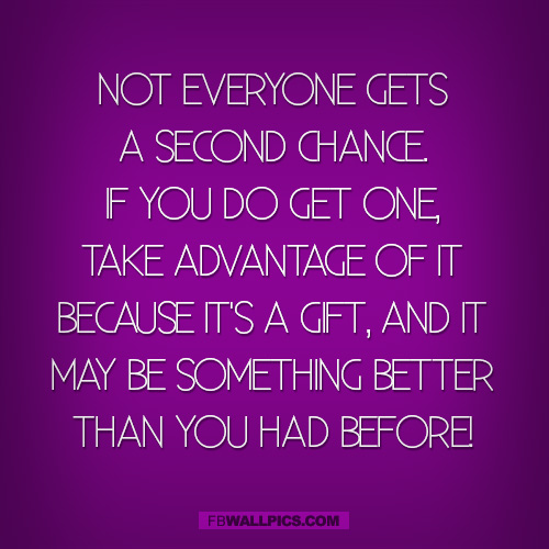 Not Everyone Gets A Second Chance Quote  Facebook picture