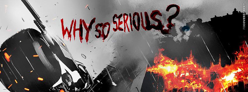 Why So Serious Joker Facebook Cover Batman Facebook Covers...