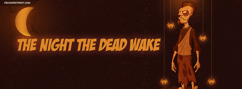 The Night The Dead Wake Facebook Cover