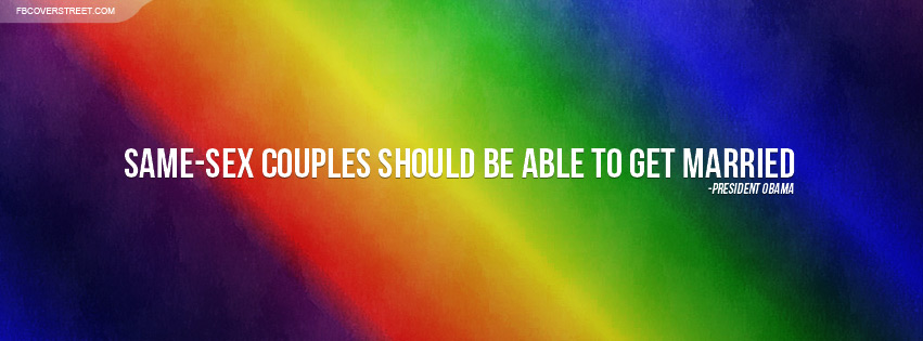 President Obama Same Sex Marriage Quote Facebook Cover