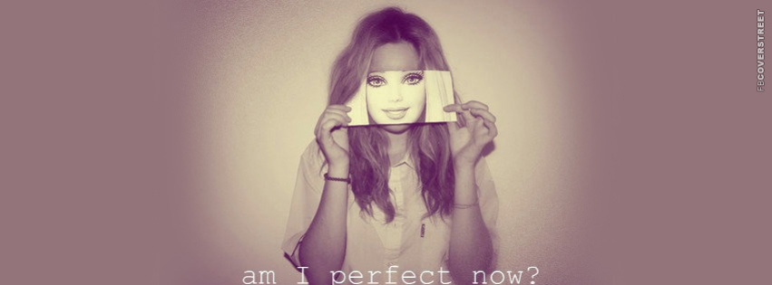 Am I Perfect Now  Facebook cover