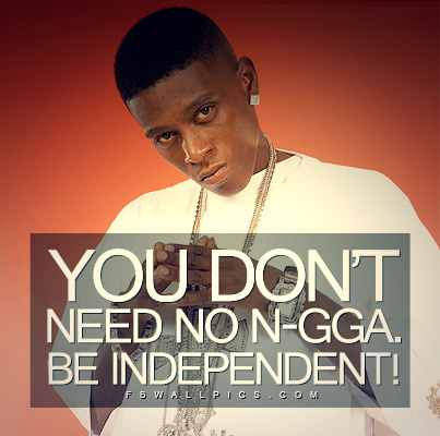 Lil Boosie Be Independent Quote Facebook picture