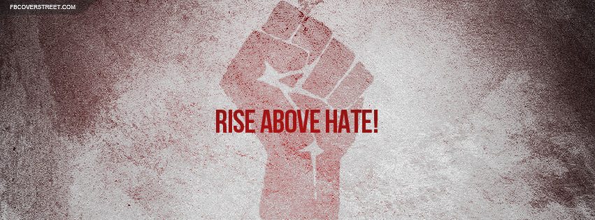 Rise Above Hate Facebook Cover