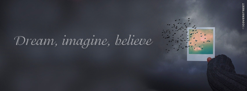 Dream Imagine Believe  Facebook cover