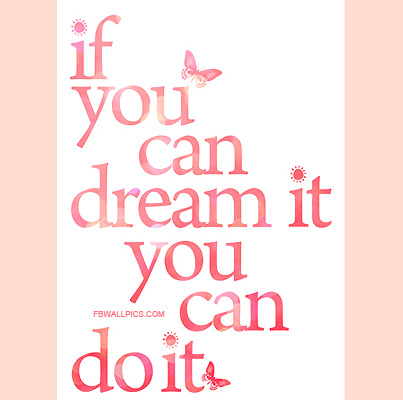 If You Can Dream It You Can Do It Facebook picture