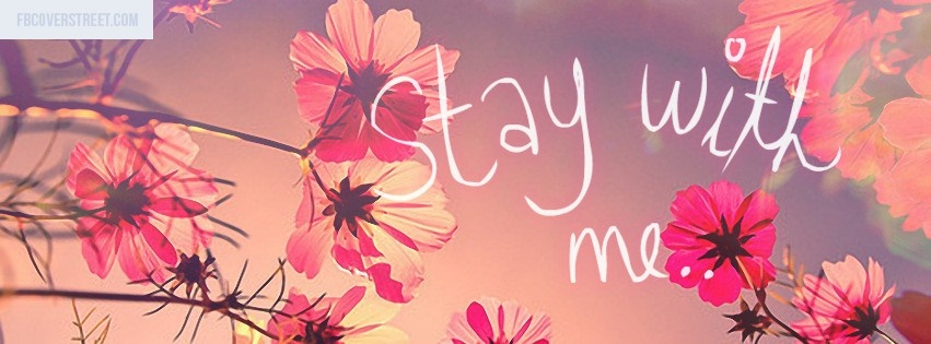 Stay With Me Facebook Cover