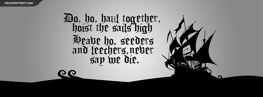 The Pirate Bay Chant Facebook Cover