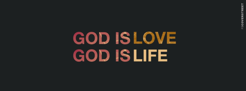 God Is Love God Is Life  Facebook Cover