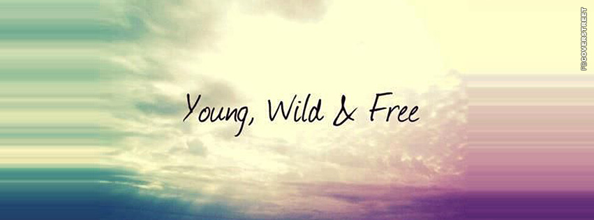 Young Wild and Free  Facebook cover