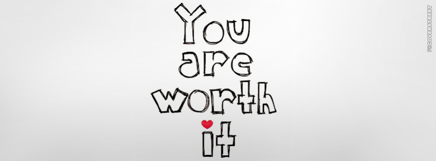 You Are Worth It  Facebook cover