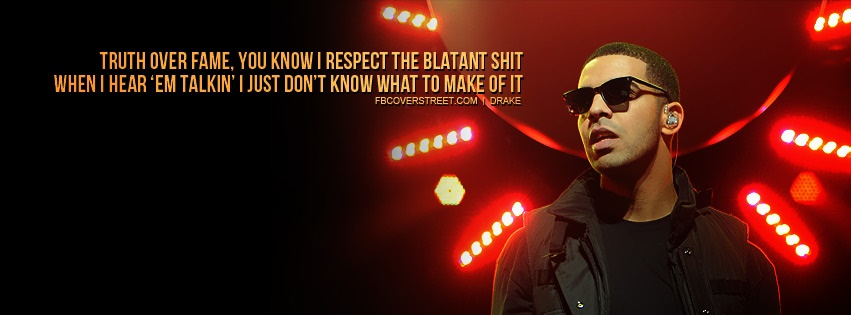 Drake Truth Over Fame Quote Facebook Cover