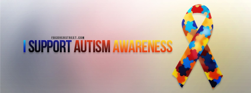 I Support Autism Awareness Facebook Cover