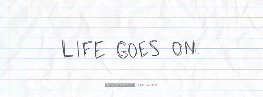Life Goes On Facebook cover