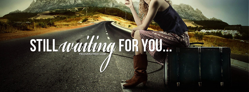 Still Waiting For You Facebook Cover