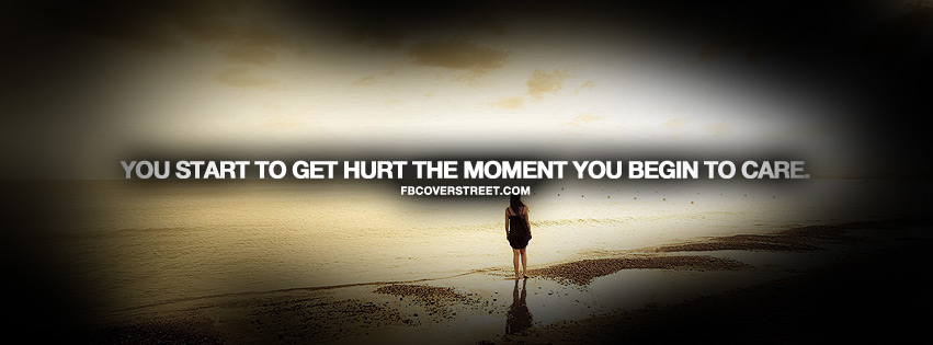 2cdf8e212f05 Start Hurting When You Start Caring Quote Facebook cover