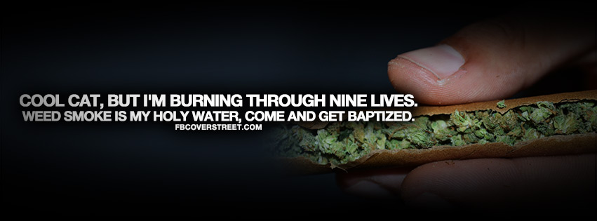 Weed Smoke Is My Holy Water Quote Facebook Cover
