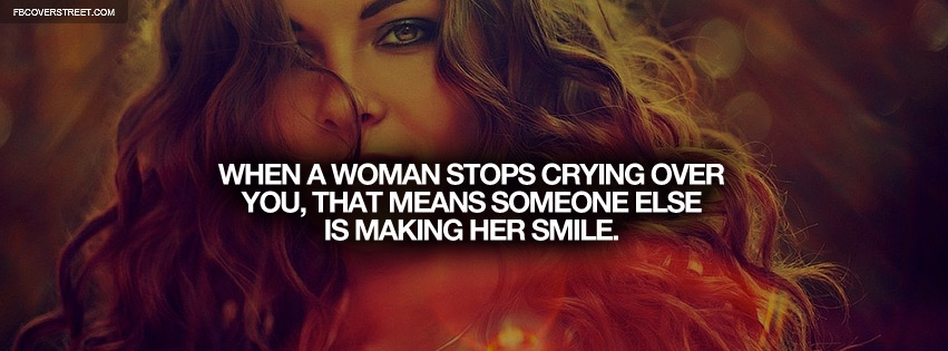 When A Woman Stops Crying Quote Facebook cover