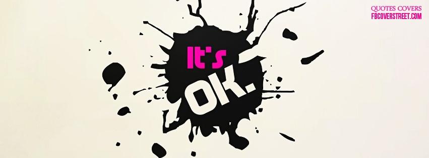 It's Ok Facebook Cover