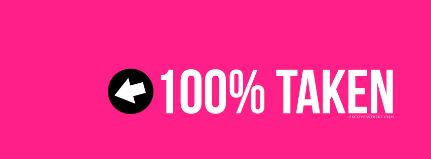 100 Percent Taken Girly Pink Arrow Facebook Cover