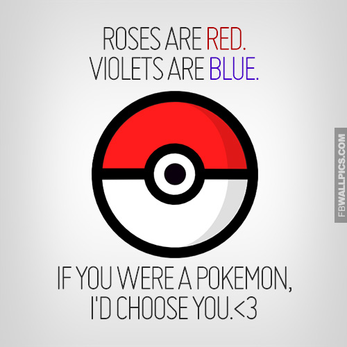If You Were A Pokemon Id Choose You Quote Facebook picture