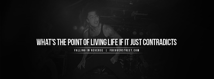 Falling In Reverse The Point Of Living Quote Facebook Cover