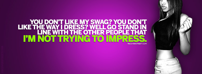 Im Not Trying To Impress You Quote Facebook cover