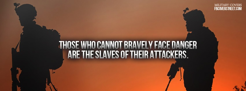 Bravely Face Danger Facebook Cover
