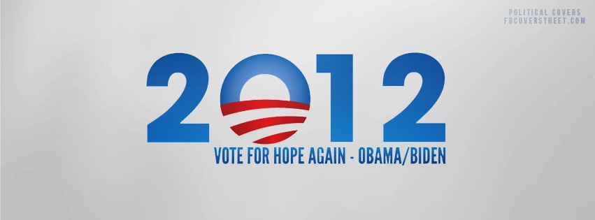 Vote For Hope Again 2012 Facebook Cover