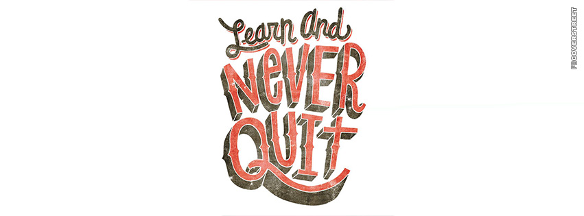 Learn and Never Quit  Facebook cover